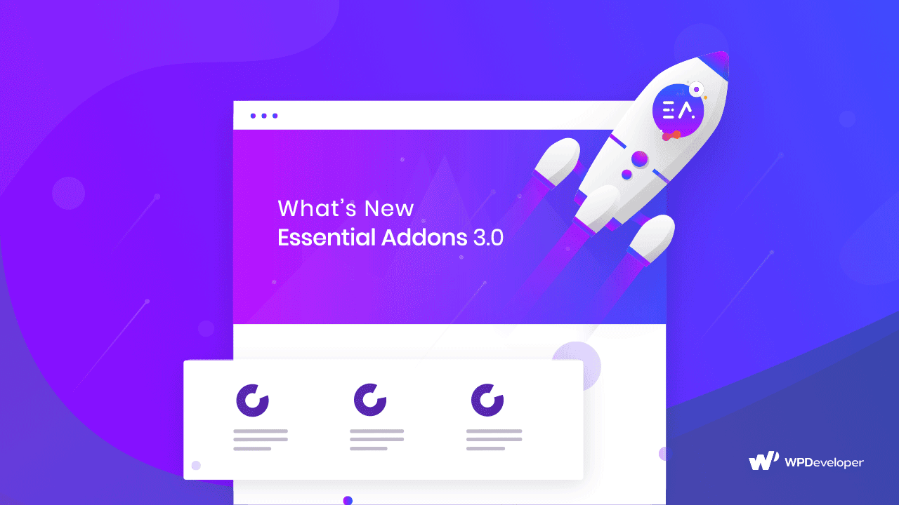What's New in Essential Addons for Elementor Version 3.0? 2